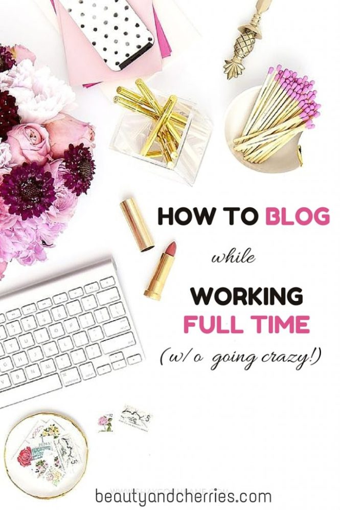 how to blog while working full time
