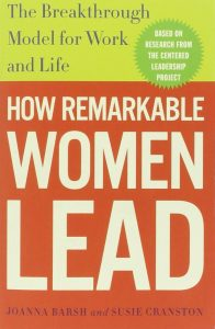 how-remarkable-women-lead-the-breakthrough-model-for-work-and-life-by-joanna-barsh-and-susie-cranston
