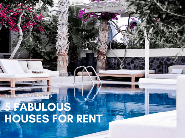 5 Fabulous Houses for Rent Around the World