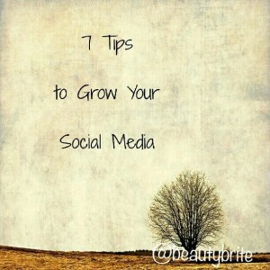 7 Tips to Grow your Social Media