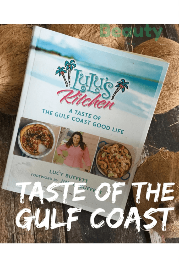 Get A Taste Of The Gulf Coast - LuLu's Kitchen Taste Of The Gulf Cook Book by Lucy Buffett