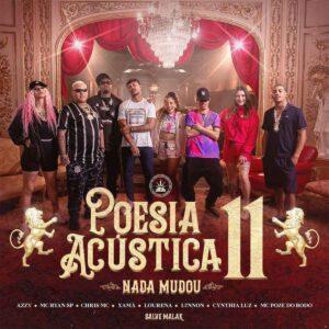 Poesia Acústica #11 - Nada Mudou (L7NNON, CHRIS, Ryan SP, Lourena, Xamã, Azzy, Mc Poze, Cynthia Luz)