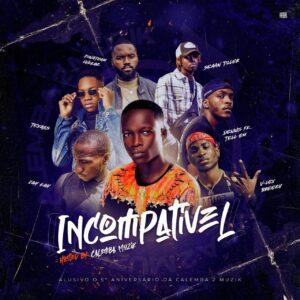 Calemba2Muzik - Incompatível (feat. Dennis FK Tell Em, V-Lex Breezy , Seaan Tiller , Texass , Jay Kay & Jonathan Lvkkaz)