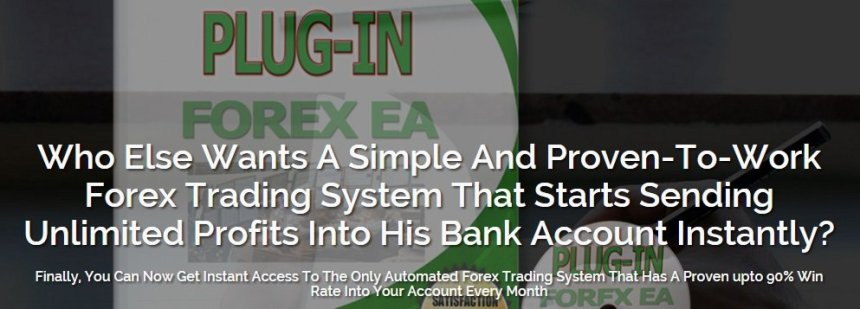 Plug-In Forex EA Review - An Expert Advisor And Trading Robot For Unlimited FX Profits