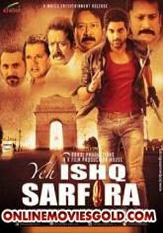 Yeh Ishq Sarfira (2015) full Movie Download in hd free