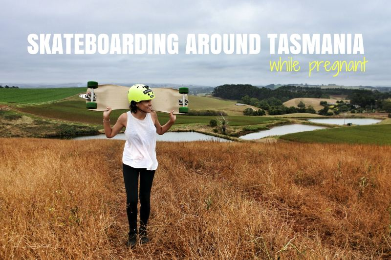 SKATEBOARDING AROUND TASMANIA…WHILE PREGNANT