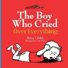 The Boy Who Cried Over Everything