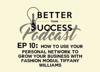 How to Use Your Personal Network to Grow Your Business with Fashion Mogul Tiffany Williams