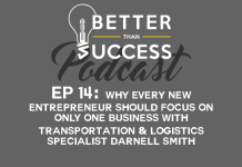 Why Every New Entrepreneuer Should Focus on ONLY One Business with Transportation & Logistics Specialist Darnell Smith