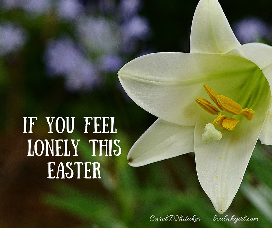 IF you Feel Alone This Easter