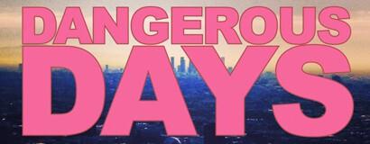 DANGEROUS DAYS: SEASON 1