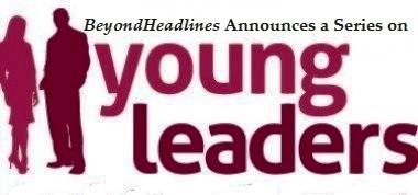 BeyondHeadlines Announces a Series on Young Leaders