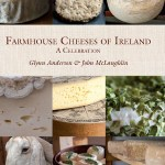 Farmhouse Cheeses of Ireland: A Celebration by Glynn Anderson and John McLaughlin