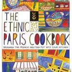 The Ethnic Paris Cookbook by Charlotte Puckette and Olivia Kiang-Snaije