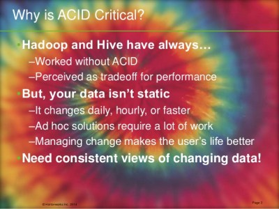 Why is ACID Critical - slide from Owen O'Malley's presentation