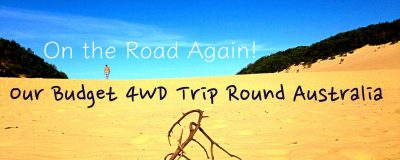 On the Road Again! Our Indefinite Budget 4WD Trip Round Australia
