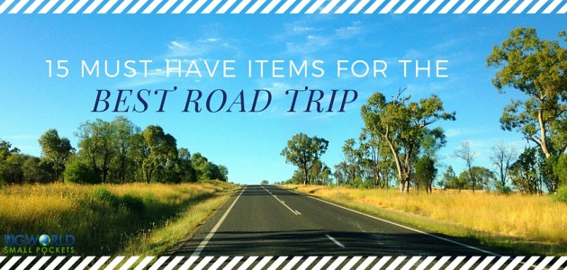 15 Must-Have Items for the Best Road Trip