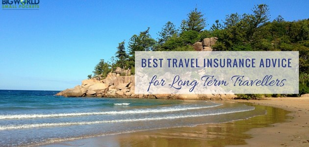 Best Travel Insurance Advice for Long Term Travellers
