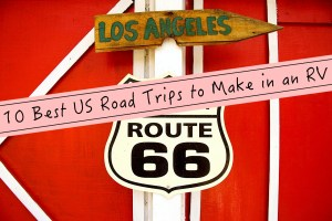 10 BEST US Road Trips to Make in an RV