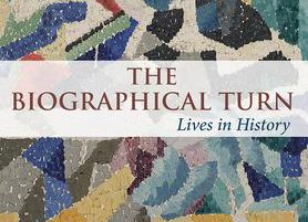 The Biographical Turn: Lives in History – H.Renders, B. de Haan, J. Harmsma.