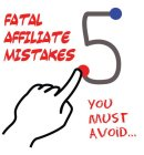5afiliatemarketingmistakes