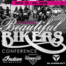 4th Annual Beautiful Bikers Conference presented by Indian, Victory & Polaris Slingshot