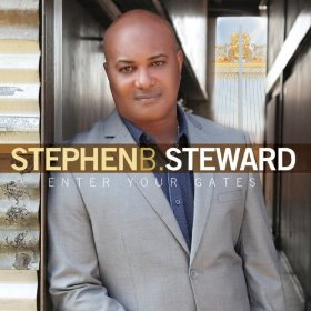 Stephen B. Steward - Enter His Gates