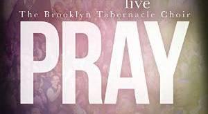 Brooklyn Tabernacle Choir - Pray