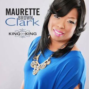 Maurette Brown-Clark - King Oh King