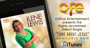 On Fiya Entertainment Presents The New Single By ILENE LEWIS - SONG ABOUT JESUS - Available Now !!!