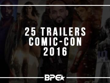 25 Trailers - Comic-Con 2016