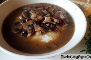 Southern Vegan Breakfast – Grits and Gravy with Sauteed Mushrooms