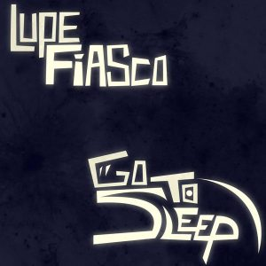 lupe-fiasco-go-to-sleep