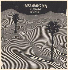 mrs-magician-strange-heaven2