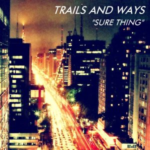 trails and ways Sure-Thing