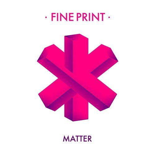 Fine Print – Matter