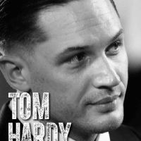 Tom Hardy: Rise of a Legend - Book Giveaway