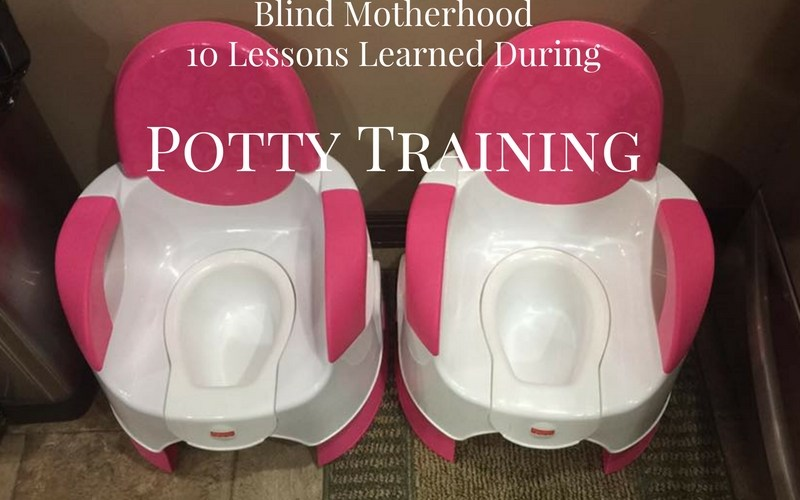 Blind Motherhood: 10 Lessons Learned During Potty Training