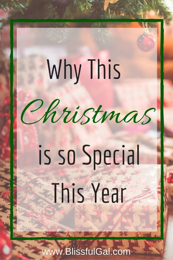 Why this christmas is so special to me blissful gal for Why christmas is the best holiday