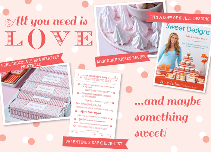 valentines day amy atlas A Package of Valentines Day Goodies {Meringue Kisses Recipe, Win a Copy Sweet Designs, Valentines Day Check List and Free Printable}