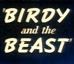 Birdy And The Beast (1944) - Merrie Melodies