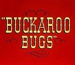 Buckaroo Bugs (1944) - Looney Tunes
