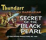 Secret Of The Black Pearl (1980) - Thundarr the Barbarian