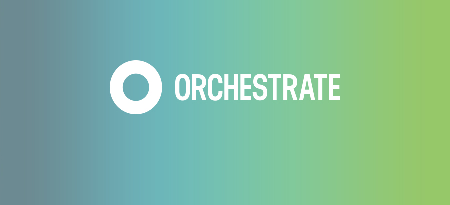 Orchestrate