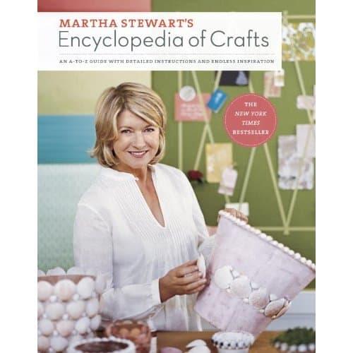 Martha Stewarts's Encycolpedia of Crafts