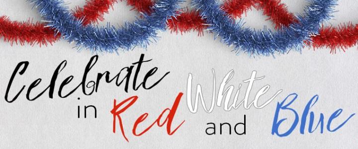 Celebrate in Red, White & Blue – Dessert, too!
