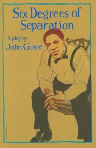 six degrees of separation a play by john guares