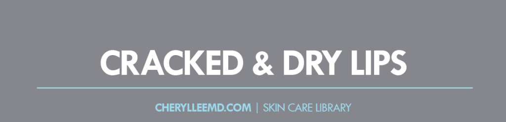 CLMD-Blog-SkinCareLibrary-CrackedDryLips