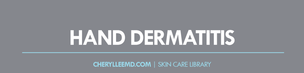 CLMD-Blog-SkinCareLibrary-HandDermatitis