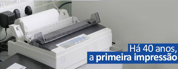 Impressoras Matriciais funcionando há 40 anos